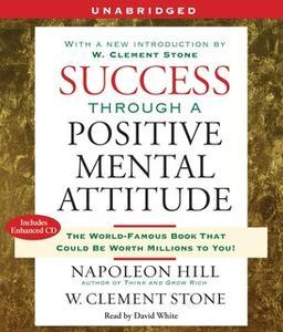«Success Through A Positive Mental Attitude» by Napoleon Hill,W. Stone