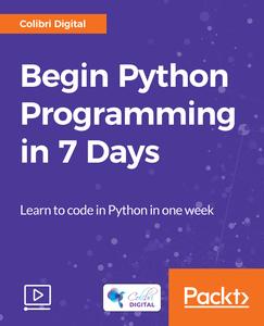 Begin Python Programming in 7 Days