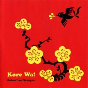 Suburban Savages - Kore Wa! (2017)