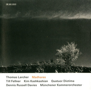 Till Fellner, Kim Kashkashian, Diotima Quartet, Dennis Russell Davies - Thomas Larcher: Madhares (2010)