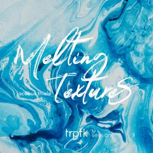 Jacobus Thiele - Melting Textures (2019) [Official Digital Download 24/96]