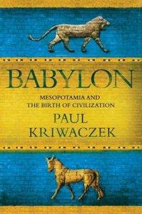 Babylon: Mesopotamia and the Birth of Civilization (Repost)