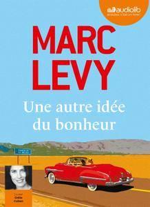 """Marc Levy, """"Une autre idée du bonheur"""""""
