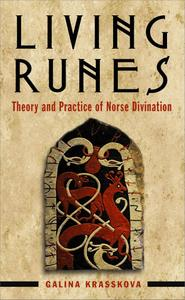Living Runes: Theory and Practice of Norse Divination