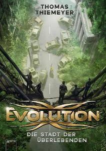 Thiemeyer, Thomas - Evolution - Stadt der Überlebenden