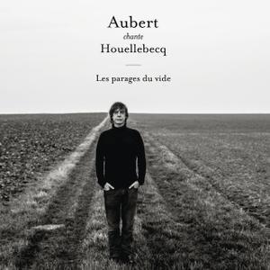 Jean-Louis Aubert - Aubert chante Houellebecq: Les parages du vide (2014)