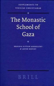 The Monastic School of Gaza (Supplements to Vigiliae Christianae, V. 78)