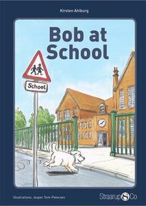 «Bob at School» by Kirsten Ahlburg