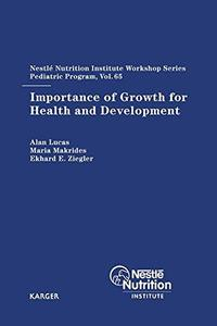 Importance of Growth for Health and Development (Nestle Nutrition Workshop Series: Pediatric Program)