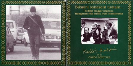 Kallós Zoltán És Az Ökrös Együttes - Búsulni Sohasem Tudtam - Hungarian Folk Music From Transylvania (1997)
