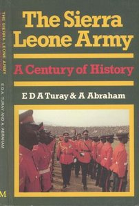 The Sierra Leone Army: A century of history