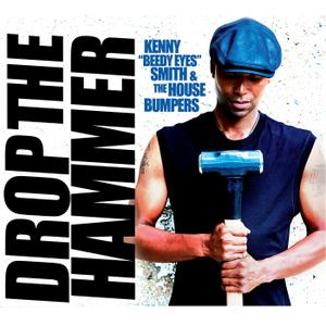 "Kenny ""Beedy Eyes"" Smith & The House Bumpers - Drop the Hammer (2019)"
