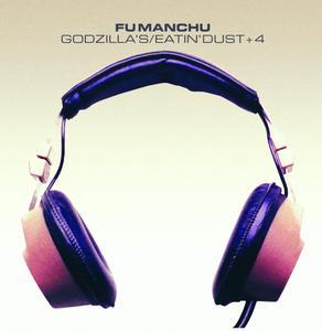 Fu Manchu - Godzilla's / Eatin Dust +4 (2019)