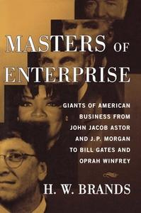 «Masters of Enterprise» by H.W. Brands