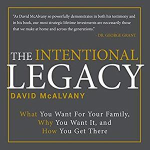 The Intentional Legacy [Audiobook]