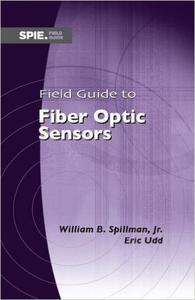Field Guide to Fiber Optic Sensors