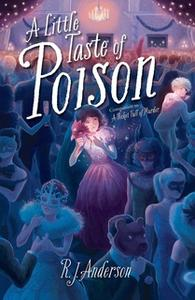 «A Little Taste of Poison» by R. J. Anderson