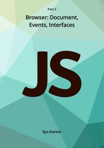Javascript.info Ebook Part 2 Browser: Document, Events, Interfaces