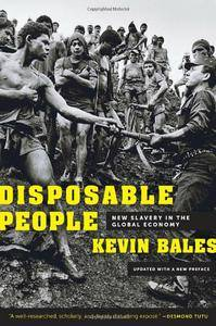 Kevin Bales - Disposable People: New Slavery in the Global Economy [Repost]