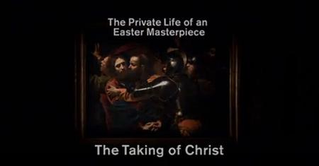 BBC - The Private Life of an Easter Masterpiece: The Taking of Christ (2009)