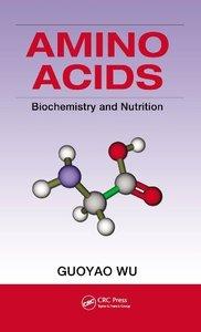 Amino Acids: Biochemistry and Nutrition