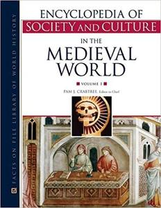 Encyclopedia of Society and Culture in the Medieval World (4 Volume Set) [Repost]
