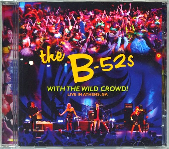 The B-52s - With The Wild Crowd! Live in Athens, GA (2011) Re-Up