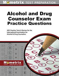 Alcohol and Drug Counselor Exam Practice Questions