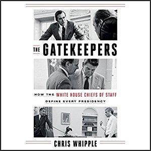 The Gatekeepers: How the White House Chiefs of Staff Define Every Presidency [Audiobook]