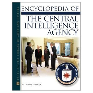 Encyclopedia of the Central Intelligence Agency (repost)