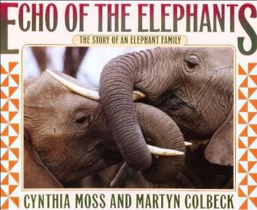 Echo of the Elephants: The Story of an Elephant Family