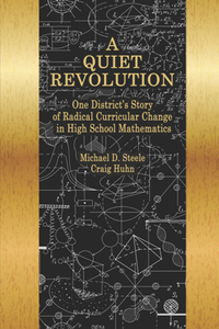 A Quiet Revolution : One District's Story of Radical Curricular Change in High School Mathematics