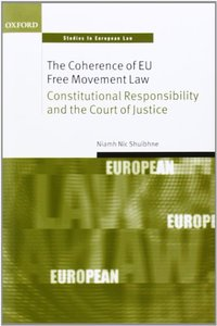 The Coherence of EU Free Movement Law: Constitutional Responsibility and the Court of Justice (repost)