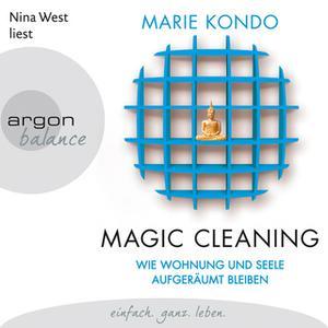 «Magic Cleaning - Band 2: Wie Wohnung und Seele aufgeräumt bleiben» by Marie Kondo
