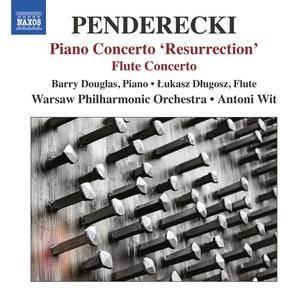 Barry Douglas, Łukasz Długosz, Antoni Wit - Penderecki: Piano Concerto 'Resurrection', Flute Concerto (2013) (Repost)