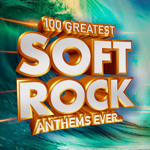 VA - 100 Greatest Soft Rock Anthems Ever.. (2019)