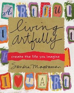 «Living Artfully» by Sandra Magsamen