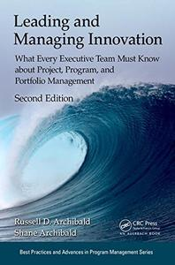 Leading and Managing Innovation: What Every Executive Team Must Know about Project, Program, and Portfolio Management