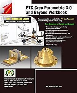 PTC Creo Parametric 3.0 and Beyond Workbook