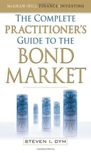 The Complete Practitioner's Guide to the Bond Market (repost)