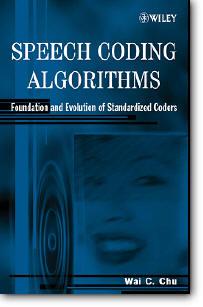 Wai C. Chu, «Speech Coding Algorithms : Foundation and Evolution of Standardized Coders»
