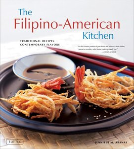 The Filipino-American Kitchen: Traditional Recipes, Contemporary Flavors