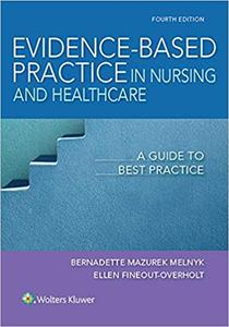 Evidence-Based Practice in Nursing & Healthcare: A Guide to Best Practice Fourth, North American Edition