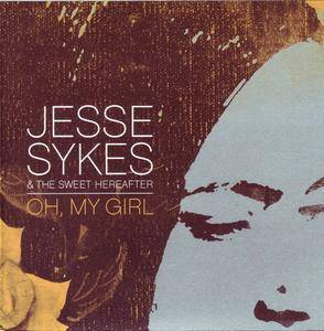 Jesse Sykes and the Sweet Hereafter - Oh, My Girl (2004)