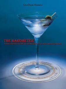 The Barometer: A Bartender's Guide to Measuring Up in your Relationships (repost)