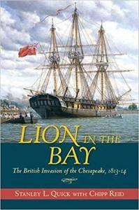 Lion in the Bay: The British Invasion of the Chesapeake, 1813–14