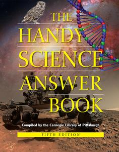 The Handy Science Answer Book (The Handy Answer Book), 5th Edition