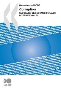 Corruption : Glossaire des normes pénales internationales