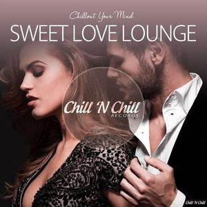 VA - Sweet Love Lounge (Chillout Your Mind) (2019)
