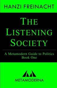 The Listening Society: A Metamodern Guide to Politics